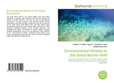 Bookcover of Environmental threats to the Great Barrier Reef