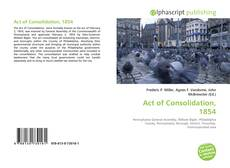 Bookcover of Act of Consolidation, 1854
