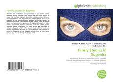 Bookcover of Family Studies in Eugenics