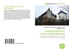 Bookcover of Frederick William I, Elector of Brandenburg