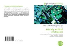 Bookcover of Friendly artificial intelligence