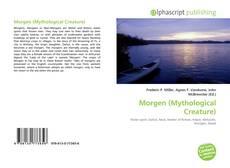 Bookcover of Morgen (Mythological Creature)