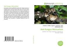 Bookcover of Ant-fungus Mutualism