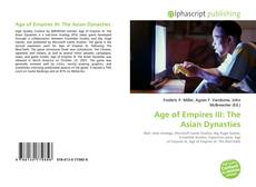 Bookcover of Age of Empires III: The Asian Dynasties