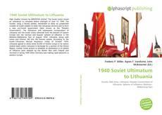 Copertina di 1940 Soviet Ultimatum to Lithuania