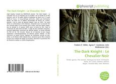 Bookcover of The Dark Knight : Le Chevalier Noir