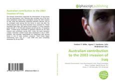 Borítókép a  Australian contribution to the 2003 invasion of Iraq - hoz