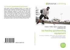 Ice hockey goaltending equipment kitap kapağı