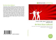 Bookcover of Be Here Now (album)