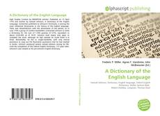 Bookcover of A Dictionary of the English Language