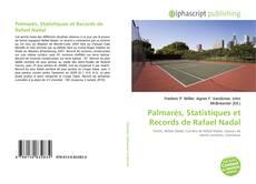 Couverture de Palmarès, Statistiques et Records de Rafael Nadal