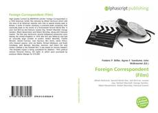 Bookcover of Foreign Correspondent (Film)