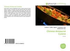 Bookcover of Chinese Aristocrat Cuisine