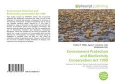 Bookcover of Environment Protection and Biodiversity Conservation Act 1999