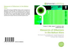 Bookcover of Massacres of Albanians in the Balkan Wars