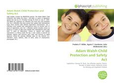 Bookcover of Adam Walsh Child Protection and Safety Act