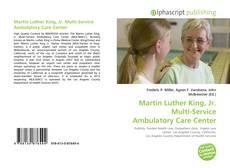 Copertina di Martin Luther King, Jr. Multi-Service Ambulatory Care Center