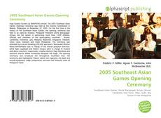 Couverture de 2005 Southeast Asian Games Opening Ceremony