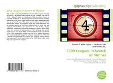 Couverture de 3000 Leagues in Search of Mother