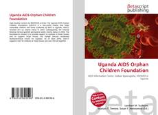 Bookcover of Uganda AIDS Orphan Children Foundation