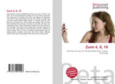 Bookcover of Zune 4, 8, 16