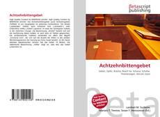 Achtzehnbittengebet的封面