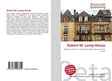 Bookcover of Robert M. Lamp House