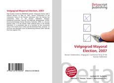 Bookcover of Volgograd Mayoral Election, 2007