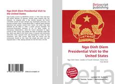 Bookcover of Ngo Dinh Diem Presidential Visit to the United States