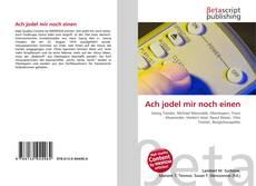 Bookcover of Ach jodel mir noch einen