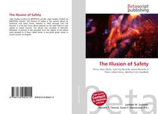Bookcover of The Illusion of Safety