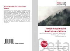 Bookcover of Acción Republicana Austriaca en México