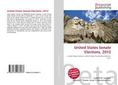 Bookcover of United States Senate Elections, 2012