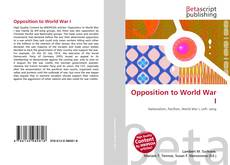 Bookcover of Opposition to World War I