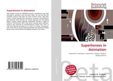 Bookcover of Superheroes in Animation
