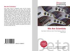 Bookcover of We Are Scientists
