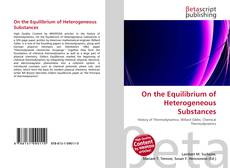 Bookcover of On the Equilibrium of Heterogeneous Substances