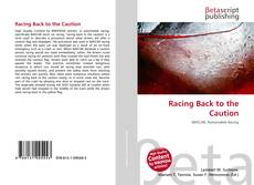 Bookcover of Racing Back to the Caution
