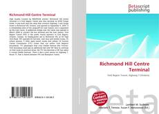 Bookcover of Richmond Hill Centre Terminal