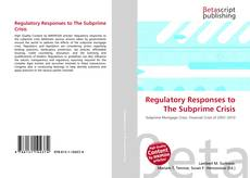 Bookcover of Regulatory Responses to The Subprime Crisis