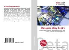 Bookcover of Waitakere Mega Centre