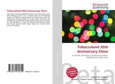 Copertina di Tobaccoland 30th Anniversary Show