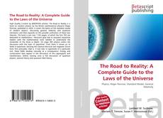 Bookcover of The Road to Reality: A Complete Guide to the Laws of the Universe