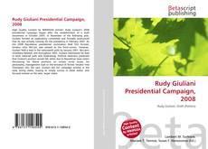 Couverture de Rudy Giuliani Presidential Campaign, 2008