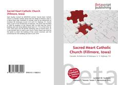 Bookcover of Sacred Heart Catholic Church (Fillmore, Iowa)