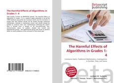 Couverture de The Harmful Effects of Algorithms in Grades 1- 4
