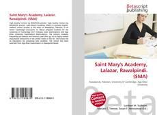 Bookcover of Saint Mary's Academy, Lalazar, Rawalpindi. (SMA)