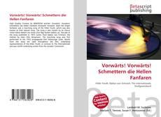 Bookcover of Vorwärts! Vorwärts! Schmettern die Hellen Fanfaren