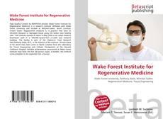 Bookcover of Wake Forest Institute for Regenerative Medicine