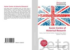 Bookcover of Xavier Centre of Historical Research